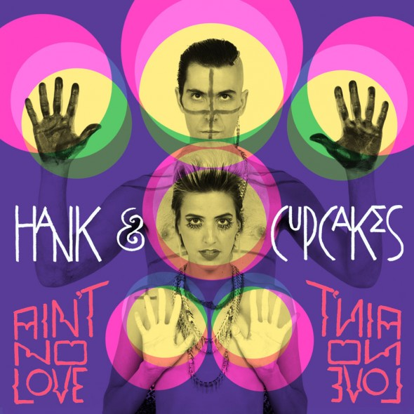 Hank And Cupcakes Aint No Love Album Art