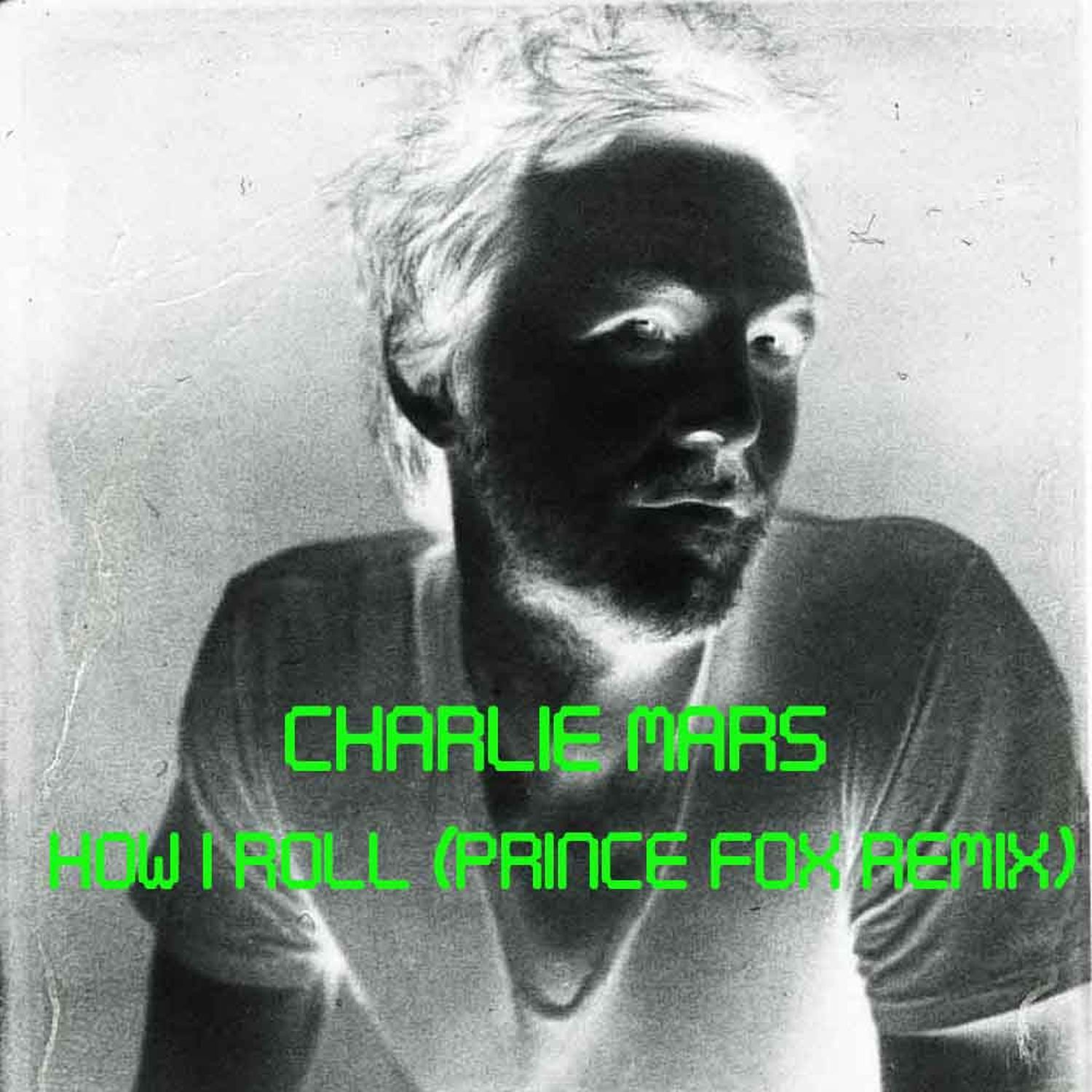 Charlie-Mars-How-I-Roll-Prince-Fox-Remix-Artwork-FINAL