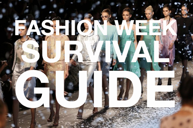 FASHION WEEK SURVIVAL GUIDE
