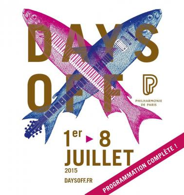 132841-festival-days-off-2015-a-la-philharmonie-de-paris-dates-programmation-et-reser-2