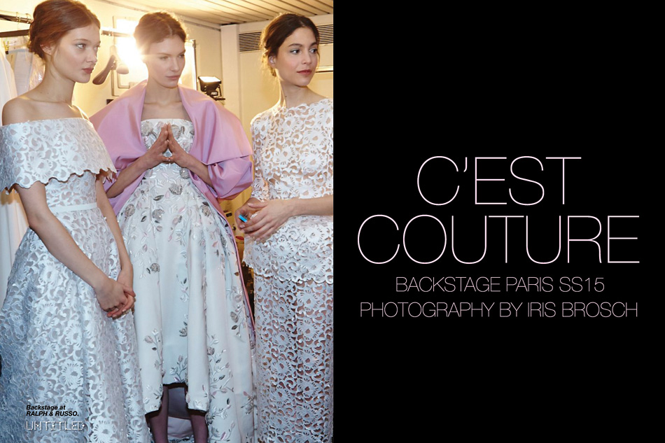 C'est Couture Photography by Iris Brosch for The Untitled Magazine. Backstage at Ralph & Russo.