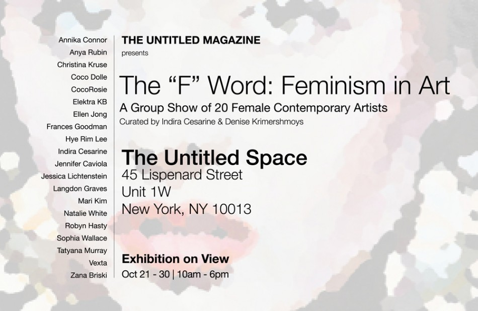 "The ""F"" Word - Feminism in Art Exhibit - The Untitled Space - Oct 21- 30"
