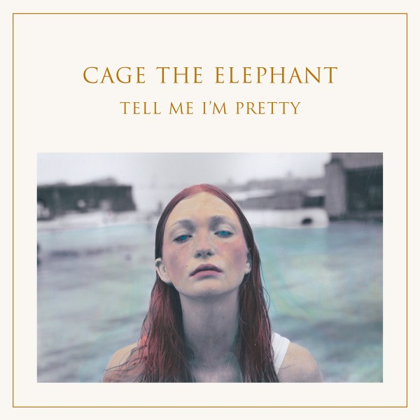 Tell me i'm pretty- cage the elephant